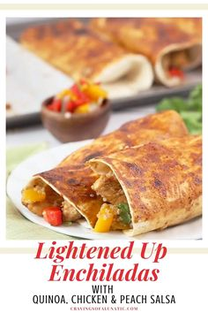 These lightened up enchiladas with quinoa, chicken and peach salsa are absolute perfection! It's an Asian inspired enchilada recipe using chicken, quinoa and topped with peach salsa. #chicken #dinner #meal #healthyrecipe #food #recipevideo #enchiladas #peachsalsa