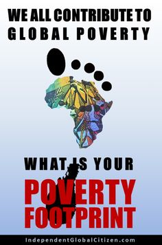 We all contribute to global poverty. What is your poverty footprint?