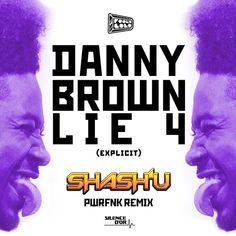 Danny Brown – Lie4 [Shash'U PWRFNK Remix][Single]