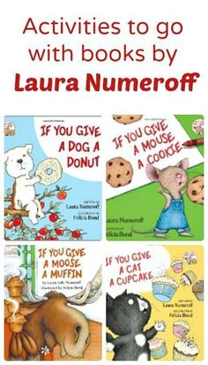 Activities to go with books by Laura Numeroff.ideas for the If You Give Give series Resources, activities, and free printables to go along with books by Laura Numeroff. Includes ideas for the If You Give series. Preschool Books, Kindergarten Literacy, Early Literacy, Preschool Activities, Activities For Kids, Kindergarten Library Lessons, Laura Numeroff, Shel Silverstein, Petite Section