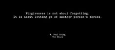 The+Shack+Forgiveness | typography quote the shack forgiveness forgetting forget