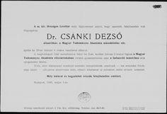 Csánki Dezső   (Füzesgyarmat, 1857. május 18. – Budapest, 1933. április 29.)   Történész, levéltáros, történeti topográfus, művelődéspolitikus, vallás- és közoktatásügyi címzetes államtitkár, a Magyar Tudományos Akadémia levelező (1891), majd rendes tagja. A Magyar Történelmi Társulat és a Magyar Heraldikai és Genealógiai Társulat igazgató-választmányának is tagja volt. 1915-ben miniszteri tanácsosi címet kapott. 1930-ban Corvin-koszorúval tüntették ki. Cards Against Humanity, Personalized Items