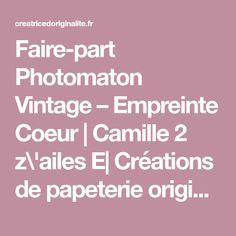 Faire-part Photomaton Vintage – Empreinte Coeur | Camille 2 z\'ailes E| Créations de papeterie originale et sur mesure