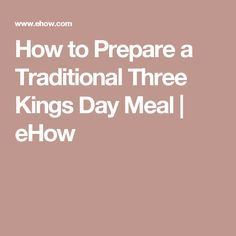 How to Prepare a Traditional Three Kings Day Meal | eHow
