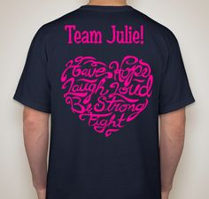 703a76ade78 Julie s Breast Cancer T-Shirt Fundraiser - unisex shirt design - back Breast  Cancer Quotes
