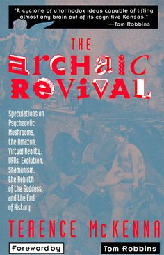 The Archaic Revival by Terence McKenna