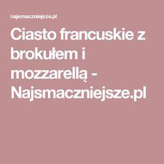 Ciasto francuskie z brokułem i mozzarellą - Najsmaczniejsze.pl Mozzarella