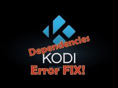Kodi/Xbmc Dependencies Not Met Error (FIX 2015) - YouTube