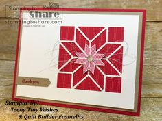 Christmas Thank You Card by Kay Kalthoff #stampingtoshare using Stampin\' Up! Quilt Builder Framelits with Teeny Tiny Wishes.