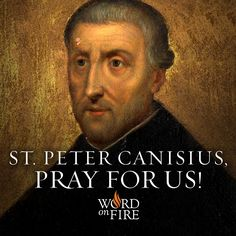St. Peter Canisius, pray for us!