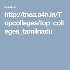 http://tnea.a4n.in/Topcolleges/top_colleges_tamilnadu TNEA counselling 2017 - full info guide & information on TNEA counselling 2017 http://tnea.a4n.in/Topcolleges/top_colleges_tamilnadu