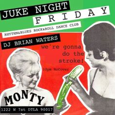 Congrats on making it through another week. DJ Brian Waters and Juke Night here at 10 tonight because you deserve it!