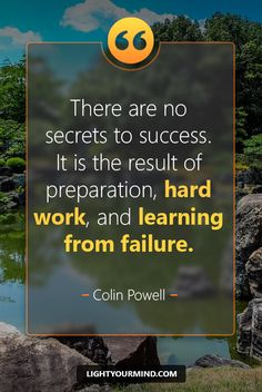 There are no secrets to success. It is the result of preparation, hard work, and learning from failure. - Colin Powell | Motivational quotes for success | Goal quotes | Passion quotes | Motivational Quotes | Procrastination quotes | motivational quotes for life |procrastination quotes no excuses #success #quotes #inspirational #inspired #quotesoftheday #instaquote #qotd #words #quotestoliveby #wisdom