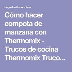Cómo hacer compota de manzana con Thermomix - Trucos de cocina Thermomix Trucos de cocina Thermomix