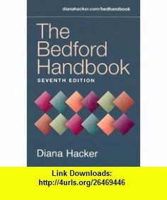 Bedford Handbook 7TH EDITION Diana Hacker ,   ,  , ASIN: B002WM3RM2 , tutorials , pdf , ebook , torrent , downloads , rapidshare , filesonic , hotfile , megaupload , fileserve