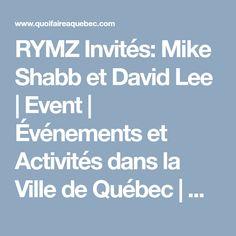 RYMZ Invités: Mike Shabb et David Lee | Event | Événements et Activités dans la Ville de Québec | Quoi faire à Québec David Lee