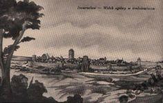 INOWROCŁAW MOJE I TWOJE MIASTO - Historia Inowrocławia 1185-1919