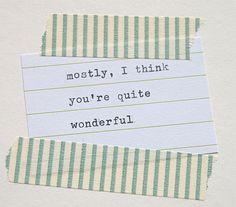 I think you're wonderful!