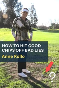 Anne Rollo shows you the best way to chip consistently well from a poor lie around the green. #golf #golftip #golfswing #golflessons #womensgolf Golf Terms, Golf Wedges, Golf Chipping Tips, Golf Books, Best Chips, Golf Instruction, Golf Putting, Golf Exercises, Golf Training