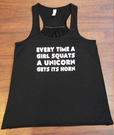 3bc665530a508b Every Time A Girl Squats A Unicorn Gets Its Horn Gym Shirt. Funny Workout  Tank Top For Women. Fitness Shirt   Workout Clothes
