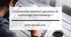 Specjalista ds marketingu internetowego powinien posiadać umiejętności nie tylko ściśle związane z marketingiem, lecz także mieć pełną wiedzę, którą wciąż pogłębia, o narzędziach z powodzeniem wykorzystywanych w internecie. Główne zdania specjalisty sprowadzają się do oceny szans rynkowych związanych ze sprzedażą produktów lub usług, opracowywaniem i wdrażaniem strategii marketingowej, a także wspieraniem działu sprzedaży. Reklama w […]
