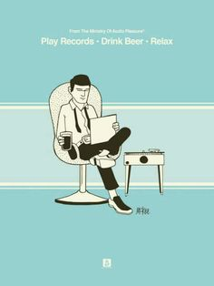 Play records, drink beer, relax