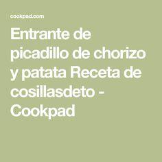 Entrante de picadillo de chorizo y patata Receta de cosillasdeto - Cookpad