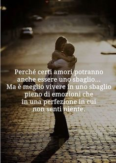 Best Quotes, Love Quotes, Italian Humor, Words Quotes, Sayings, Sad Love, Love Images, Some Words, How I Feel