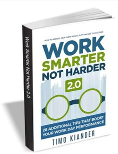 FREE Copy of Work Smarter Not Harder 2.0 Book - http://freebiefresh.com/free-copy-of-work-smarter-not-harder-2-0-book/