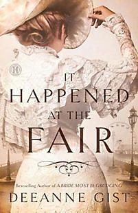 It Happened at the Fair by Deeanne Gist   (Historical Christian Fiction)