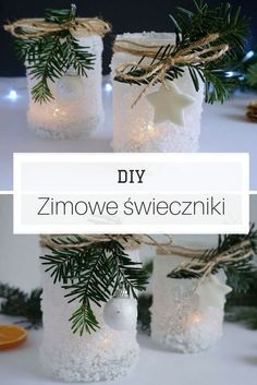 DIY Winter candles // Zrób to sam - zimowe świeczniki pokryte lodem :) Christmas Jar Gifts, Christmas Crafts, Crafts To Sell, Diy And Crafts, Paper Crafts, Diy Candles, Christmas Decorations To Make, Christmas Inspiration, Decoupage
