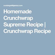 Homemade Crunchwrap Supreme Recipe | Crunchwrap Recipe