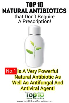 Top 10 Natural Antibiotics that Don't Require A Prescription! No.1 Is A Very Powerful Natural Antibiotic As Well As Antifungal And Antiviral Agent!