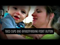 Taco Cups and Breastfeeding Reset Button