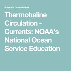 Thermohaline Circulation - Currents: NOAA's National Ocean Service Education