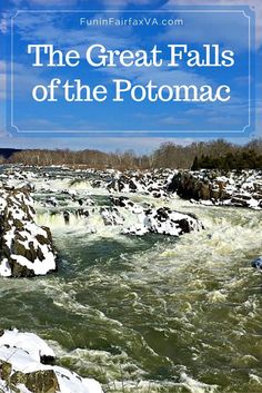 The Great Falls of the Potomac in Virginia is both serene and turbulent after a snowstorm, as snowmelt raises water levels and a blanket of white covers rocks and trails.