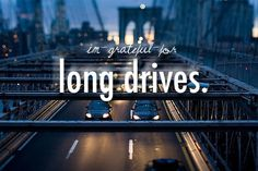 nothing makes me happier than a long drive with loud music :)