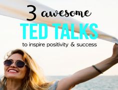 These 3 Ted Talks will inspire you to be positive and successful.