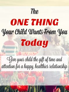 Give your child the most important gift. You!!!