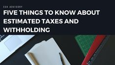 Taxation Tacos - Five Things to Know about Estimated Taxes and Withholding Irs Tax, Internal Revenue Service, Guided Math, Things To Know, Tacos, Cards Against Humanity, Income Tax