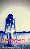 Free Kindle Book -   Betrayed: How to Survive Infidelity and Rebuild Your Life Check more at http://www.free-kindle-books-4u.com/parenting-relationshipsfree-betrayed-how-to-survive-infidelity-and-rebuild-your-life/