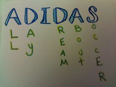 ADIDAS = All Day I Dream About Soccer that's what ii think of to remember how to spell it every time