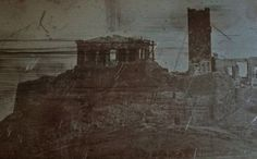 Athens 1842: The first photo of Acropolis