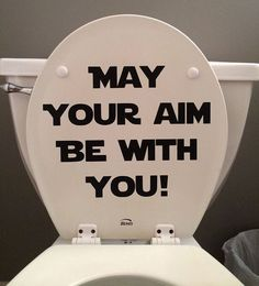 May your aim be with you! - star wars inspired quote - toilet seat or bathroom wall decal. on Etsy, $10.00