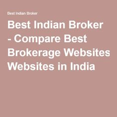 Best Indian Broker - Compare Best Brokerage Websites in India
