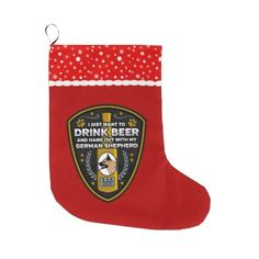 #German Shepherd I Just Want To Drink Beer Large Christmas Stocking - #german #shepherd #puppy #shepherds #dog #dogs #pet #pets