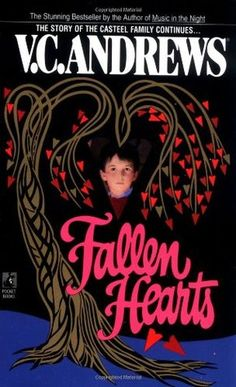 Casteel IV: Fallen Hearts by Virginia Andrews (1984) | The ghosts of Heaven's past rise up once more, writhing around her fragile happiness