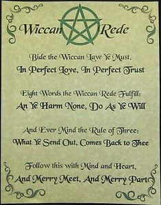 Details about Wiccan Rede Poster Wicca Pagan New Age Goth Witch Spirit Pentacle Goth Magic The Wiccan Rede is the heart of the Wiccan Traditions. Use this wonderful poem to light your path as you learn and grow in spiritual wisdom. Wiccan Rede, Wiccan Altar, Wiccan Witch, Wiccan Spells, Witchcraft, Wiccan Sabbats, Wiccan Symbols, Mayan Symbols, Viking Symbols