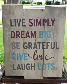 """9.5"""" x 11"""" wooden sign Great advice for us all: Live Simply, Dream Big, Be Grateful, Give Love, Laugh Lots Whitewashed background with grey, burgundy and light"""
