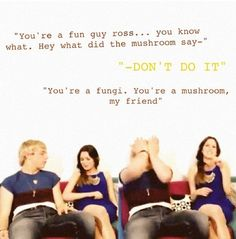 Ross always says that Laura laughs at the terrible and lame jokes he has. :P